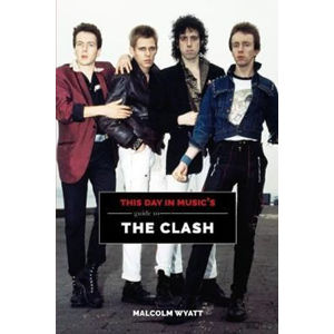 This Day In Music´s Guide To The Clash - This Day in Music's Guide - Malcolm Wyatt
