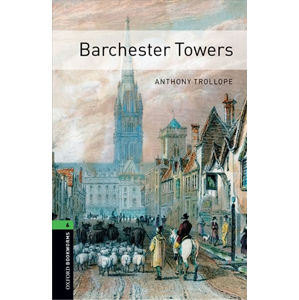 Oxford Bookworms Library 6 Barchester Towers (New Edition)