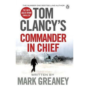 Tom Clancy´s Commander-In-Chief: A Jack Ryan Novel - Mark Greaney