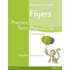 Practice Tests Plus YLE Flyers Teacher´s Book w/ Multi-Rom Pack - Kathryn Alevizos