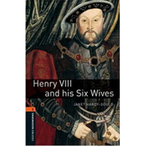 Oxford Bookworms Library 2 Henry Viii and His Six Wives (New Edition) - Janet Hardy-Gould