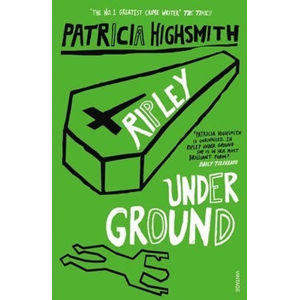 Ripley Under Ground - Patricia Highsmithová