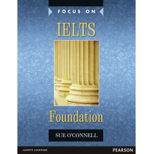 Focus on IELTS Foundation Coursebook - Foundation Coursebook - Sue O´Connell