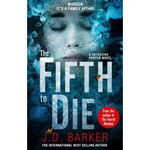 The Fifth to Die - J. D. Barker