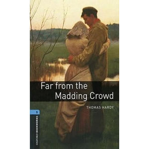 Oxford Bookworms Library 5 Far From the Madding Crowd (New Edition)
