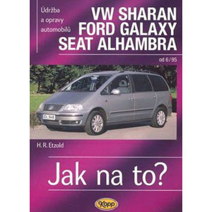 VW Sharan, Ford Galaxy, Seat Alhambra od 6/95 - Jak na to? - 90. - Hans-Rüdiger Etzold