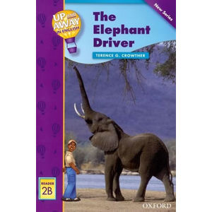 Up and Away Readers 2 The Elephant Driver