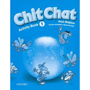 Chit Chat 1 Activity Book - Paul Shipton