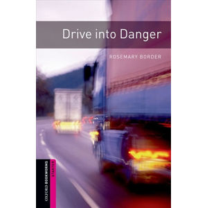 Oxford Bookworms Library Starter Drive Into Danger (New Edition)