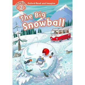 Oxford Read and Imagine Level 2 The Big Snowball