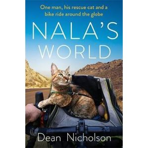 Nala´s World : One man, his rescue cat and a bike ride around the globe