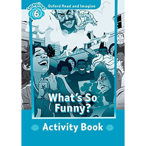 Oxford Read and Imagine Level 6 What´s So Funny? Activity Book