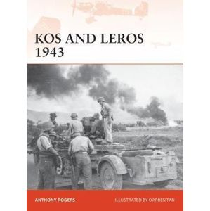 Kos and Leros 1943 : The German Conquest of the Dodecanese