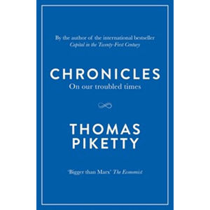 Chronicles : On Our Troubled Times - Thomas Piketty