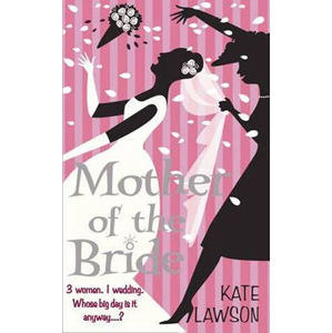 Mother of the Bride - Kate Lawson