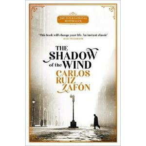 The Shadow of the Wind : The Cemetery of Forgotten Books 1 - Carlos Ruiz Zafon
