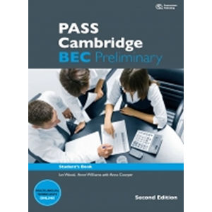 PASS Cambridge Bec Preliminary Second Edition Student´s Book - Anne Williams, Ian Wood