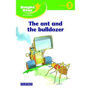 Bright Star 3 Reader The Ant & The Bulldozer
