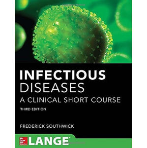Infectious Diseases A Clinical Short Course, 3rd Ed.