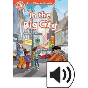 Oxford Read and Imagine Level 2 In the Big City with MP3 Pack