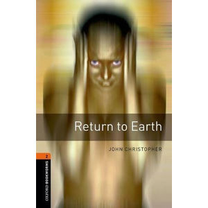 Oxford Bookworms Library 2 Return to Earth (New Edition)