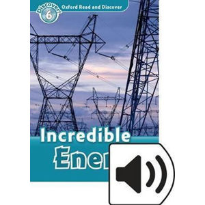 Oxford Read and Discover Level 6 Incredible Energy with Mp3 Pack