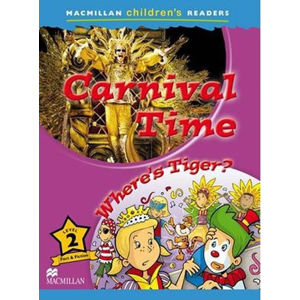 Macmillan Children´s Readers 2: Carnival Time/Where´s Tiger - Paul Shipton