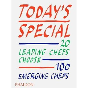 Today´s Special : 20 Leading Chefs Choose 100 Emerging Chefs