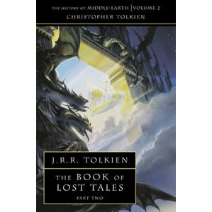 The History of Middle-Earth 02: The Book of Lost Tales 2 - J. R. R. Tolkien