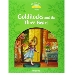 Classic Tales  3 Goldilocks and the Three Bears + Audio CD Pack (2nd)