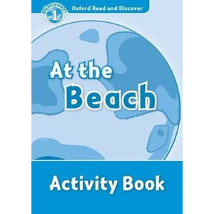 Oxford Read and Discover Level 1 At the Beach Activity Book