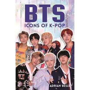 BTS : Icons of K-Pop - Adrian Besley