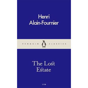 The Lost Estate - Alain Henry Fournier