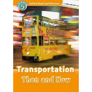 Oxford Read and Discover Level 5 Transportation Then and Now