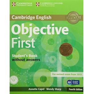 Objective First Student´s Pack (Student´s Book without Answers with CD-ROM, Workbook without Answers with Audio CD) - Annette Capel