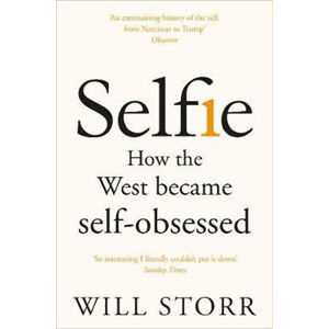 Selfie: How the West Became Self-Obsessed - How the West became self-obsessed
