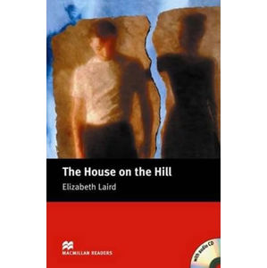 Macmillan Readers Beginner: House on the Hill T. Pk with CD - Elizabeth Laird