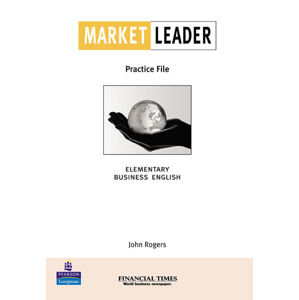 Market Leader Elementary Business English with the Financial Times Practice File - Elementary Practice File Book - John Rogers