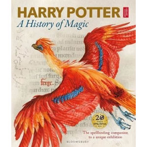Harry Potter - A History of Magic: The Book of the Exhibition - British Library
