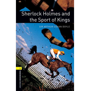 Oxford Bookworms Library 1 Sherlock Holmes and Sport of Kings (New Edition)