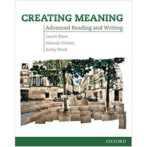 Creating Meaning Advanced Readig & Writing (american English)
