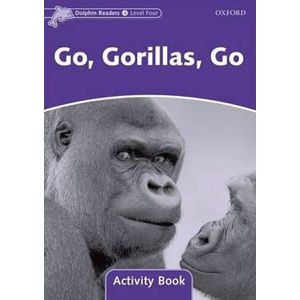 Dolphin Readers 4 Go Gorillas, Go Activity Book