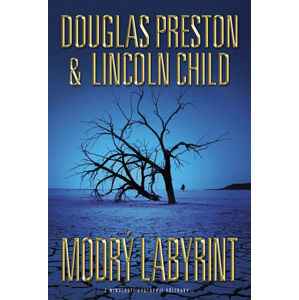 Modrý labyrint - Lincoln Child, Douglas Preston