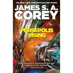 Persepolis Rising : Book 7 of the Expanse (now a major TV series on Netflix) - James S. A. Corey