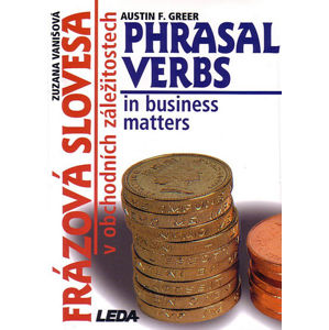 Frázová slovesa v obchodních záležitostech (Phrasal Verbs in business matters) - Phrasal Verbs in Business Matters - Zuzana Vanišová