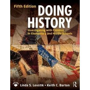 Doing History : Investigating with Children in Elementary and Middle Schools