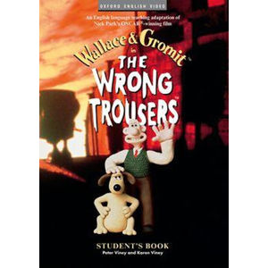 Wallace and Gromit the Wrong Trousers Video Student´s Book