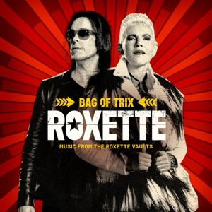 Roxette: Bag Of Trix (Music From The Roxette Vaults) - 3CD