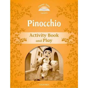 Classic Tales 5 Pinocchio Activity Book and Play (2nd) - Sue Arengo