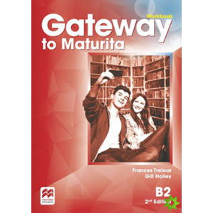 Gateway to Maturita 2nd Edition B2: Workbook - David Spencer